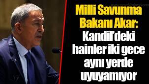 Milli Savunma Bakanı Akar: Kandil'deki hainler iki gece aynı yerde uyuyamıyor
