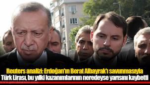 Reuters analizi: Erdoğan'ın Berat Albayrak'ı savunmasıyla Türk Lirası, bu yılki kazanımlarının neredeyse yarısını kaybetti