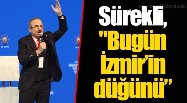 """Sürekli, """"Bugün İzmir'in düğünü"""""""
