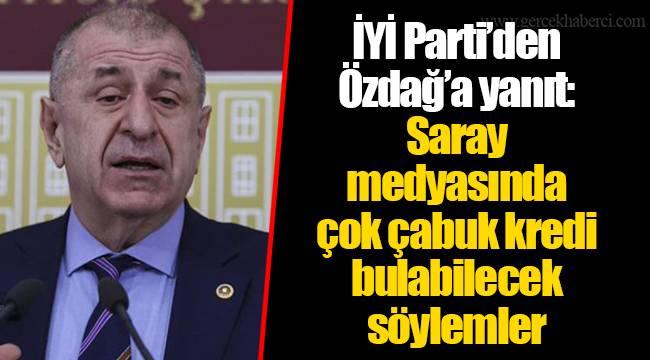 İYİ Parti'den Özdağ'a yanıt: Saray medyasında çok çabuk kredi bulabilecek söylemler