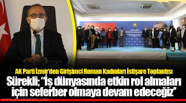 AK Parti İzmir'den Girişimci Roman Kadınları İstişare Toplantısı