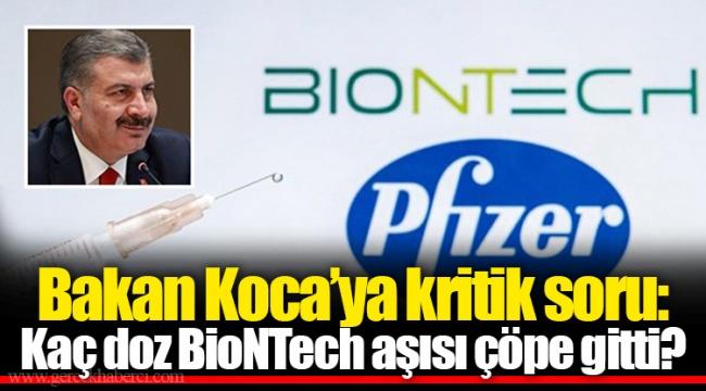 Bakan Koca'ya kritik soru: Kaç doz BioNTech aşısı çöpe gitti?