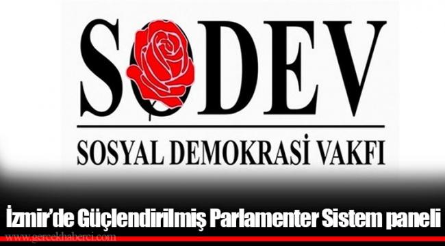 İzmir'de Güçlendirilmiş Parlamenter Sistem paneli