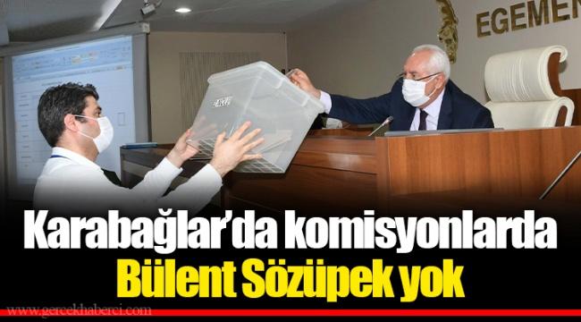 Karabağlar'da komisyonlarda Bülent Sözüpek yok