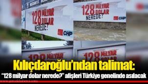 """Kılıçdaroğlu'ndan talimat: """"128 milyar dolar nerede?"""" afişleri Türkiye genelinde asılacak"""