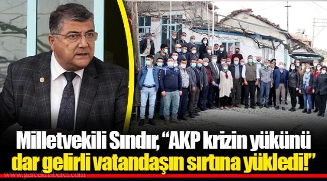"""Milletvekili Sındır, """"AKP krizin yükünü dar gelirli vatandaşın sırtına yükledi!"""""""