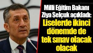 Milli Eğitim Bakanı Ziya Selçuk açıkladı: Liselerde ikinci dönemde de tek sınav olacak olacak