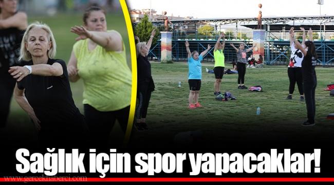 Sağlık için spor yapacaklar!