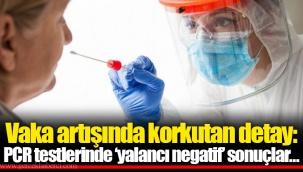 Vaka artışında korkutan detay: PCR testlerinde 'yalancı negatif' sonuçlar…