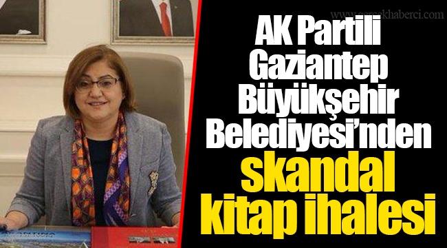 AK Partili Gaziantep Büyükşehir Belediyesi'nden skandal kitap ihalesi