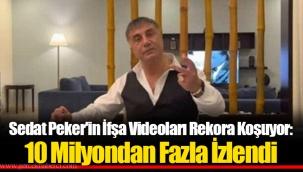 Sedat Peker'in İfşa Videoları Rekora Koşuyor: 10 Milyondan Fazla İzlendi