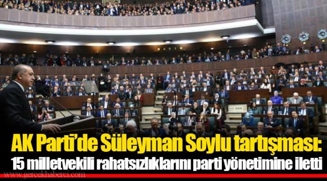 AK Parti'de Süleyman Soylu tartışması: 15 milletvekili rahatsızlıklarını parti yönetimine iletti