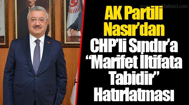 """AK Partili Nasır'dan CHP'li Sındır'a """"Marifet İltifata Tabidir"""" Hatırlatması"""