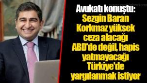 Avukatı konuştu: Sezgin Baran Korkmaz yüksek ceza alacağı ABD'de değil, hapis yatmayacağı Türkiye'de yargılanmak istiyor