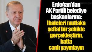 Erdoğan'dan AK Partili belediye başkanlarına: İhaleleri mutlaka şeffaf bir şekilde gerçekleştirin, hatta canlı yayınlayın