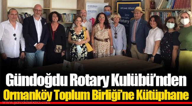 Gündoğdu Rotary Kulübü'nden Ormanköy Toplum Birliği'ne Kütüphane