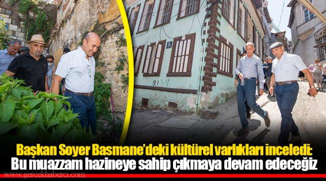 Başkan Soyer Basmane'deki kültürel varlıkları inceledi