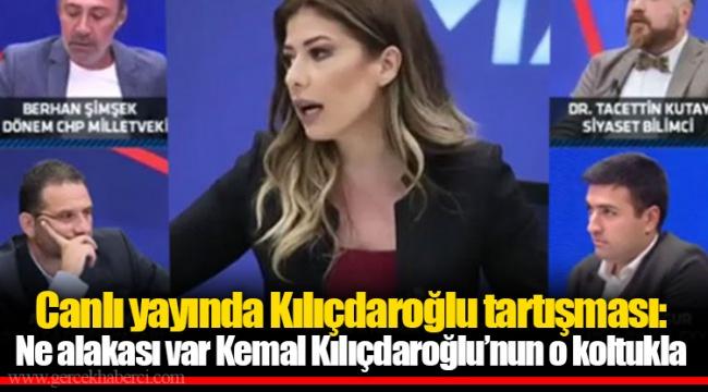 Canlı yayında Kılıçdaroğlu tartışması: Ne alakası var Kemal Kılıçdaroğlu'nun o koltukla