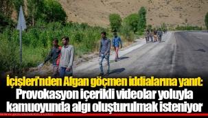 İçişleri'nden Afgan göçmen iddialarına yanıt: Provokasyon içerikli videolar yoluyla kamuoyunda algı oluşturulmak isteniyor