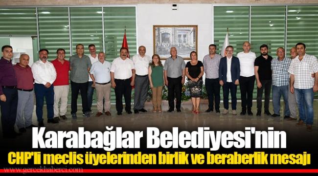 Karabağlar Belediyesi'nin CHP'li meclis üyelerinden birlik ve beraberlik mesajı