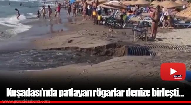 Kuşadası'nda patlayan rögarlar denize birleşti…