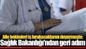 Aile hekimleri iş bırakacaklarını duyurmuştu; Sağlık Bakanlığı'ndan geri adım