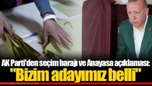 """AKP'den seçim barajı ve Anayasa açıklaması: """"Bizim adayımız belli"""""""