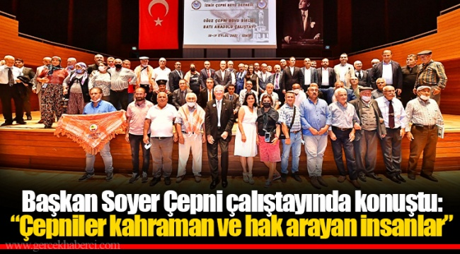 """Başkan Soyer Çepni çalıştayında konuştu: """"Çepniler kahraman ve hak arayan insanlar"""""""