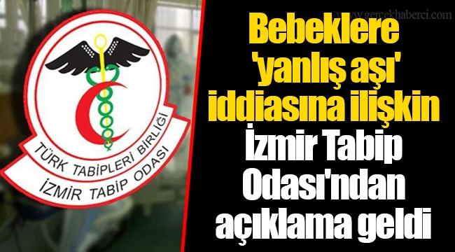 Bebeklere 'yanlış aşı' iddiasına ilişkin İzmir Tabip Odası'ndan açıklama geldi