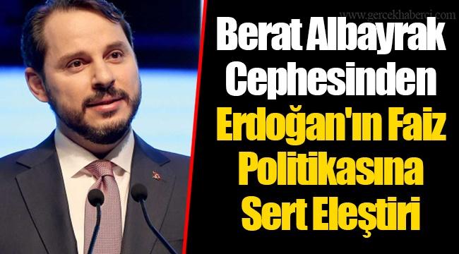 Berat Albayrak Cephesinden Erdoğan'ın Faiz Politikasına Sert Eleştiri