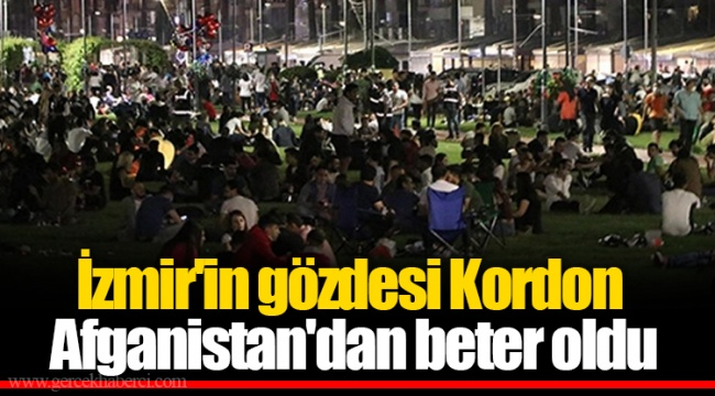 İzmir'in gözdesi Kordon Afganistan'dan beter oldu
