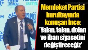 Memleket Partisi kurultayında konuşan İnce: 'Yalan, talan, dolan ve iban siyasetini değiştireceğiz'
