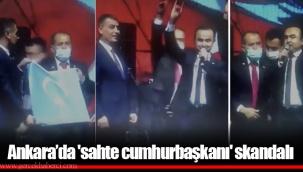 Ankara'da 'sahte cumhurbaşkanı' skandalı