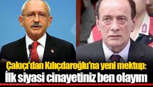 Çakıçı'dan Kılıçdaroğlu'na Yeni Mektup: İlk Siyasi Cinayetiniz Ben Olayım