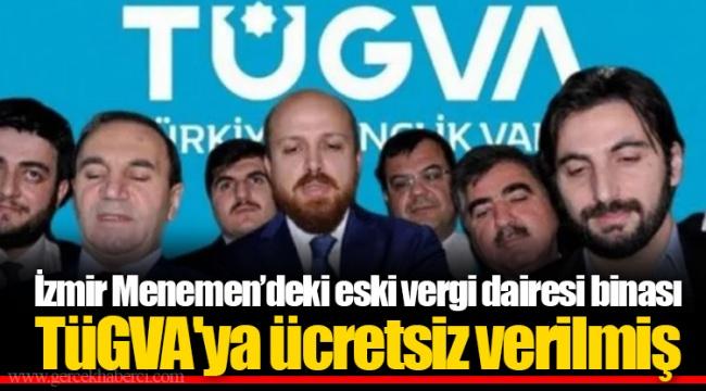 İzmir Menemen'deki eski vergi dairesi binası TÜGVA'ya ücretsiz verilmiş