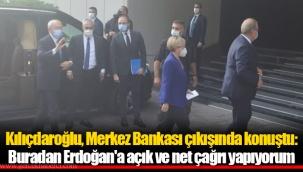 Kılıçdaroğlu, Merkez Bankası çıkışında konuştu: Buradan Erdoğan'a açık ve net çağrı yapıyorum