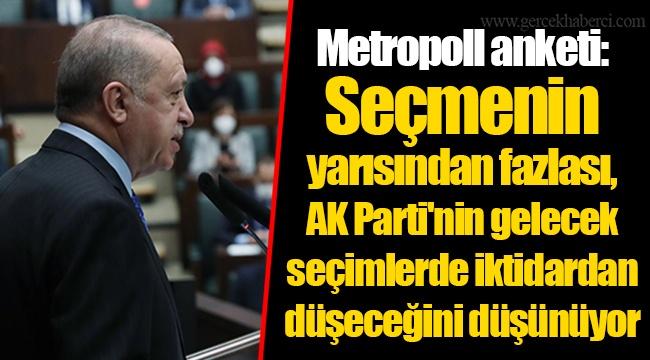 Metropoll anketi: Seçmenin yarısından fazlası, AK Parti'nin gelecek seçimlerde iktidardan düşeceğini düşünüyor
