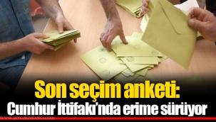 Son seçim anketi: Cumhur İttifakı'nda erime sürüyor