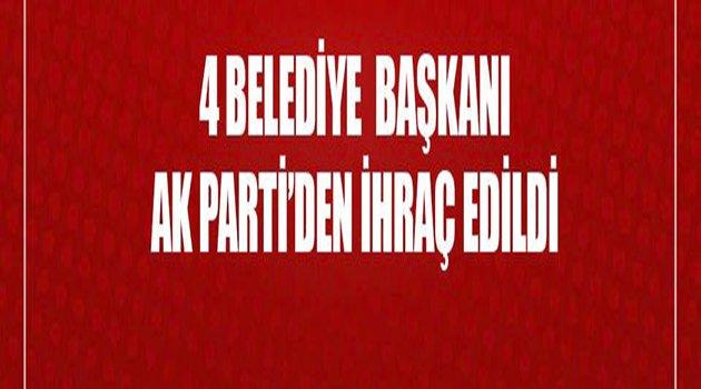 AK Parti 4 Belediye Başkanını  Parti'den İhraç Etti