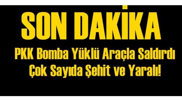 PKK Bomba Yüklü Araçlı Saldırdı