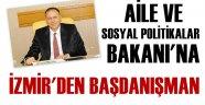 Aile ve Sosyal Politikalar Bakanı'na İzmir'den Başdanışman