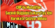 CHP'de Muhalifler Olağanüstü Kurultay İçin Harekete Geçiyor İddiası