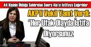 AKP'ye Göre 44 Can Kaybı Ufak Bir Şeymiş