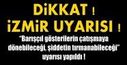 İzmirliler dikkat! 29 Ekim'de çatışma uyarısı yaptılar!