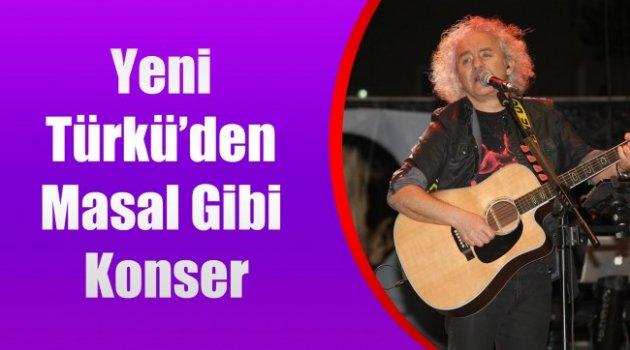Yeni Türkü'den Masal Gibi Konser