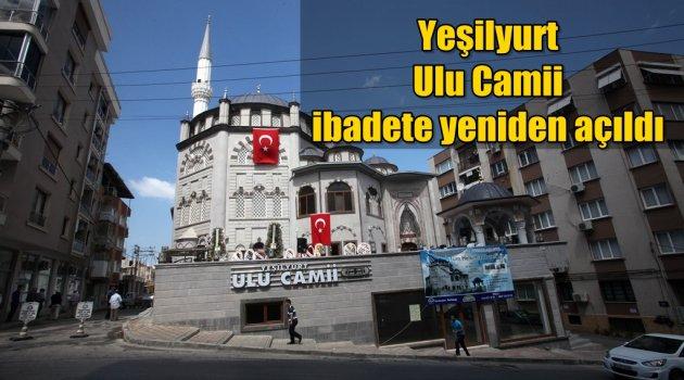 Yeşilyurt Ulu Camii ibadete yeniden açıldı